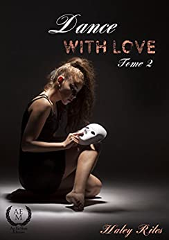 Dance with love: Tome 2