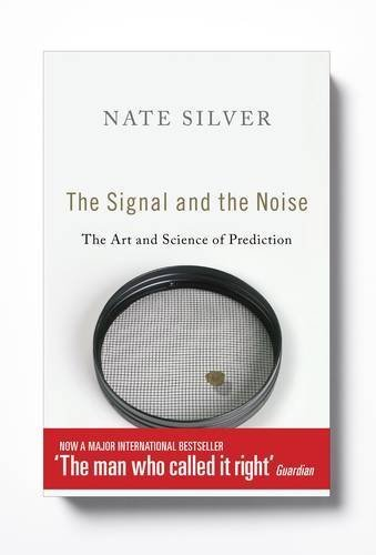 The Signal and the Noise: The Art and Science of P...