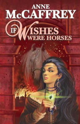 [If Wishes Were Horses] (By: Anne McCaffrey) [publ...