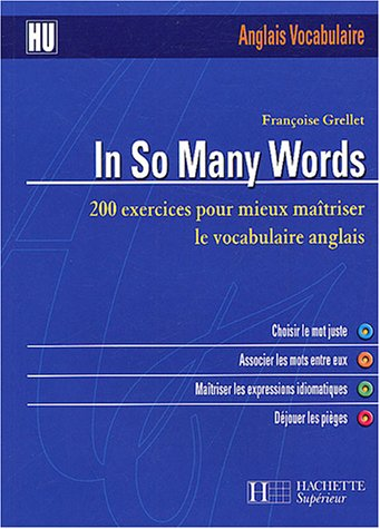 In So Many Words : 200 exercices pour mieux maîtr...