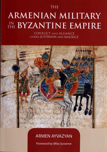 The Armenian Military in the Byzantine Empire : Co...