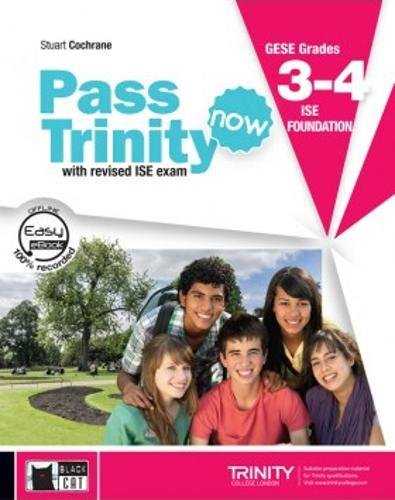 New Pass trinity. GESE Grades 3-4 ISE foundation. ...