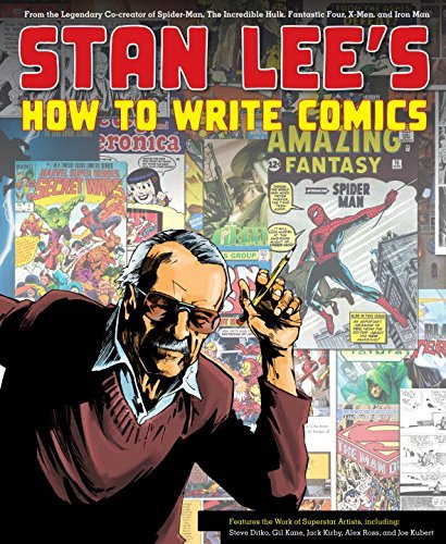 Stan Lee's How to Write Comics: From the Legendary...