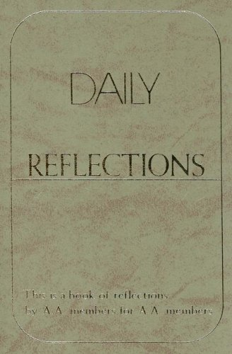 Daily Reflections: A Book of Reflections by A.A. M...