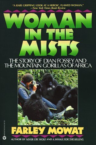 Woman in the Mists: The Story of Dian Fossey and t...