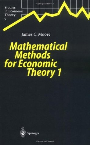 Mathematical Methods for Economic Theory 1: v. 1 (Studies in Economic Theory)