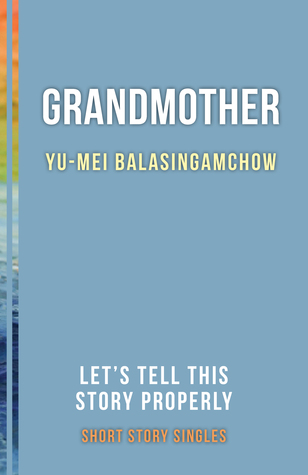 Grandmother: Let's Tell This Story Properly Short Story Singles