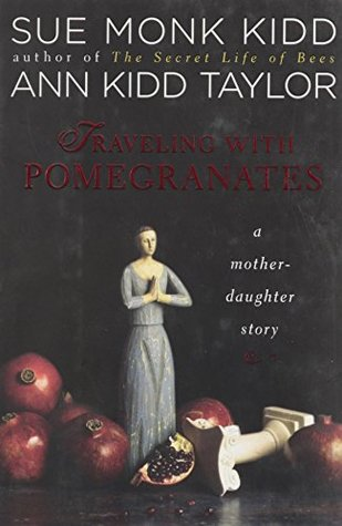 Traveling With Pomegranates: A Mother-Daughter Sto...