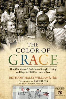 The Color of Grace: How One Woman's Brokenness Bro...