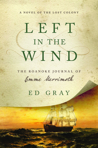 Left in the Wind: A Novel of the Lost Colony: The ...