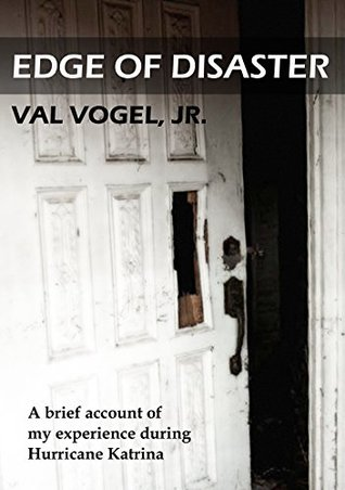 Edge of Disaster: A brief account of my experience during Hurricane Katrina