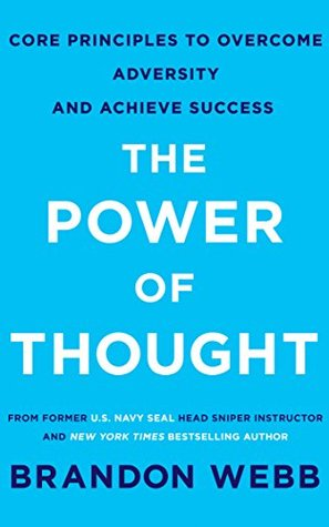 The Power of Thought: Core Principles To Overcome Adversity and Achieve Success