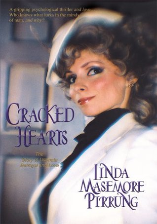 Cracked Hearts: The Story of Ultimate Betrayal and...