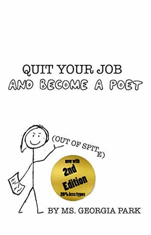 Quit Your Job and Become a Poet (Out of Spite!)