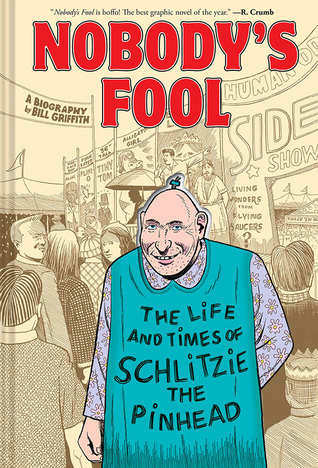 Nobody's Fool: The Life and Times of Schlitzie the...